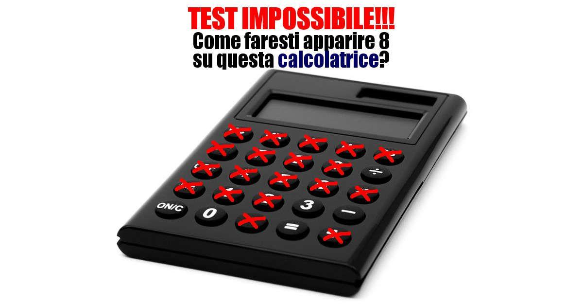"""Come faresti apparire 8 su una calcolatrice in cui funzionano solo 0, 3 e le operazioni """"-"""", """"="""" e """"÷""""? TEST IMPOSSIBILE!"""