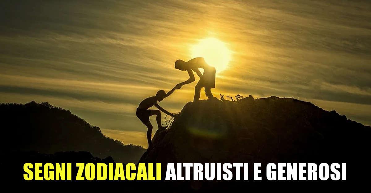 Aiutano sempre gli altri! I 4 segni zodiacali più altruisti e generosi