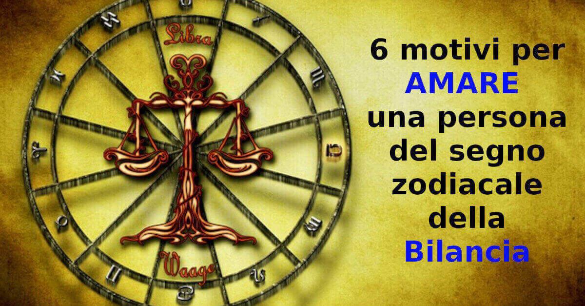 6 motivi per AMARE una persona del segno zodiacale della Bilancia