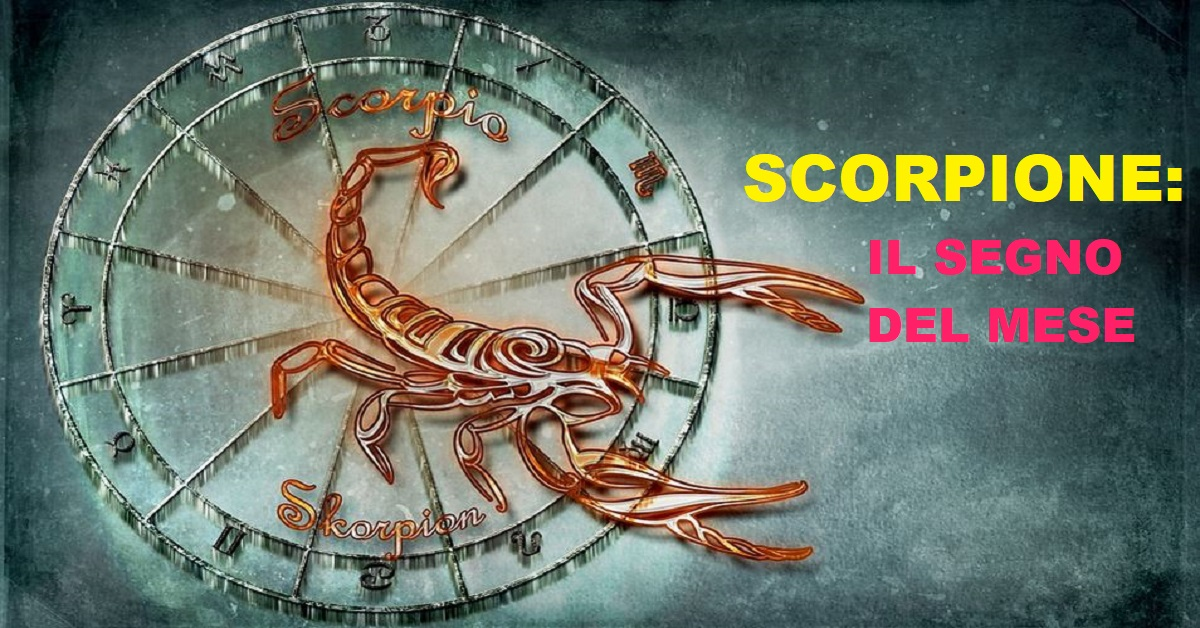 Il segno del mese: lo Scorpione in questo 2020
